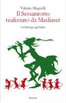 Il Sessantotto realizzato da Mediaset. Un Dialogo agli Inferi - Valerio Magrelli