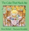 The Cake That Mack Ate - Rose Robart, Maryann Kovalski