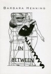 In Between - Barbara Henning