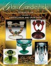 Glass Candlesticks of the Depression Era, Volume 2: Identification and Value Guide - Gene Florence, Cathy Florence