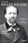 Auguste Poulet Malassis: L'editeur De Baudelaire (French Edition) - Claude Pichois