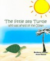 The Little Sea Turtle Who Was Afraid of the Ocean - Barbara Lesser, Jean Russo
