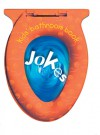 Kids' Bathroom Book: Jokes - Sterling Publishing Company, Inc., Sterling Publishing Company, Inc., Sanford Hoffman, Jeff Sinclair, Sterling Staff