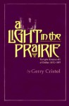 A Light in the Prairie: Temple Emanu-El of Dallas, 1872�1997 - Gerry Cristol, Jonathan D. Sarna
