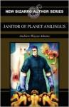 Janitor of Planet Anilingus - Andrew Wayne Adams