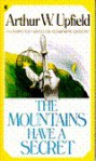 The Mountains Have a Secret - Arthur W. Upfield