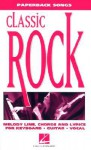 Classic Rock: Paperback Songs - Hal Leonard Publishing Company