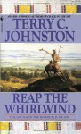 Reap the Whirlwind: The Battle of the Rosebud, June 1876 - Terry C. Johnston
