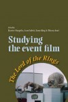 Studying the Event Film: The Lord of the Rings - Harriet E. Margolis, Sean Cubitt, Barry King, Thierry Jutel