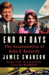 End of Days: The Assassination of John F. Kennedy - James L Swanson