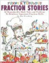 Funny & Fabulous Fraction Stories: 30 Reproducible Math Tales and Problems to Reinforce Important Fraction Skills - Dan Greenberg, Jared Lee