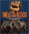 Sweat and Blood: A History of U.S. Labor Unions - Gloria Skurzynski