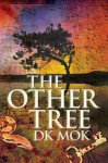 The Other Tree - D.K. Mok