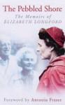 The Pebbled Shore - Elizabeth Longford