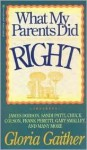 What My Parents Did Right - Gloria Gaither