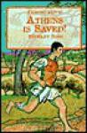 Athens Is Saved!: The First Marathon - Stewart Ross, Susan Shields