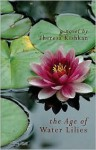 The Age of Water Lilies - Theresa Kishkan