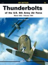 Thunderbolts of the U.S. 8th Army Air Force: March 1943-February 1944 - Tomasz Szlagor
