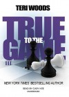 True to the Game III (True to the Game #3) - Teri Woods, Cary Hite