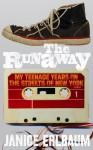 The Runaway: My Teenage Years On The Streets Of New York - Janice Erlbaum