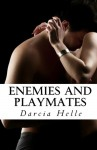 Enemies and Playmates - Darcia Helle