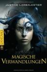 Magische Verwandlungen - Justine Larbalestier, Kattrin Stier