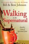 Walking in the Supernatural: Another Cup of Spiritual Java - Beni Johnson, Bill Johnson, Eric Johnson, Danny Silk, Kevin Dedmon, Banning Liebscher, Judy Franklin, Chris Overstreet, Paul Manwaring
