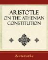 On the Athenian Constitution - Aristotle, Frederic G. Kenyon
