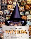 A Job for Wittilda - Caralyn Buehner, Mark Buehner