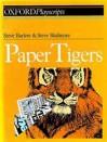 Paper Tigers (Oxford Playscripts) - Steve Barlow, Steve Skidmore, Bill Lucas