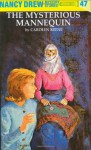 The Mysterious Mannequin (Nancy Drew, #47) - Carolyn Keene