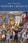 The Oxford History of Mexico - Michael Meyer, William Beezley