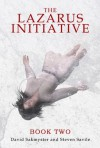 The Lazarus Initiative - Book 2 - Resurrection - David Sakmyster, Steven Savile