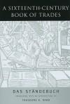 A Sixteenth-Century Book of Trades: Das Standebuch - Hans Sachs