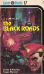 The Black Roads - Joe L. Hensley, Frank Kelly Freas, Roger Elwood