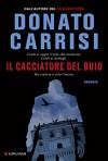 Il cacciatore del buio (Longanesi Thriller) - Donato Carrisi