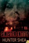 Sinister Entity - Hunter Shea