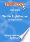 To the Lighthouse: Shmoop Literature Guide - Shmoop