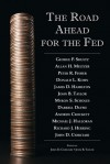 The Road Ahead for the Fed - John Ciorciari, John Brian Taylor, George P. Shultz, Allan H. Meltzer, James Hamilton, Myron S. Scholes, Darrell Duffie, Andrew Crockett, Michael J. Halloran, Richard J. Herring, Peter R. Fisher, Donald L. Kohn