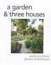 A Garden & Three Houses - Peter Shepheard, Richard Bryant, Jane Brown