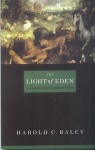 The Light of Eden: A Christian Worldview - Harold C. Raley
