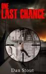 One Last Chance - Dan Stout