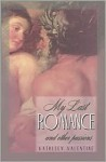 My Last Romance and Other Passions - Kathleen Valentine