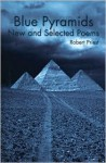 Blue Pyramids: New and Selected Poems - Robert Priest