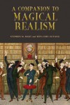 A Companion to Magical Realism - Stephen M. Hart, Wen-chin Ouyang