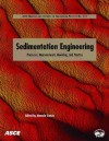 Sedimentation Engineering: Theories, Measurements, Modeling and Practice: Processes, Management, Modeling, and Practice (Asce Manual and Reports on Engineering ... Manual and Reports on Engineering Practice) - Marcelo H. Garcia, American Society of Civil Engineers