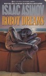 Robot Dreams (Masterworks of Science Fiction and Fantasy) - Isaac Asimov, Ralph McQuarrie