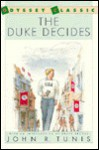 Duke Decides - John R. Tunis, Bruce Brooks