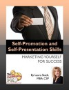 Self-Promotion and Self-Presentation Skills:Marketing Yourself for Success - Laura Stack