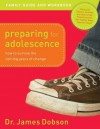 Preparing for Adolescence Family Guide & Workbook - James C. Dobson